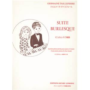 TAILLEFERRE GERMAINE - SUITE BURLESQUE - PIANO A 4 MAINS