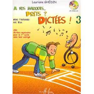 GHEDIN LAURIANE - A VOS MARQUES.. PRETS ? DICTEES ! VOL.3 + CD - DICTEES MUSICALES