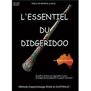 DIDJAMAN RAPHAEL - DVD L'ESSENTIEL DU DIDGERIDOO METHODE ET DOCUMENTS