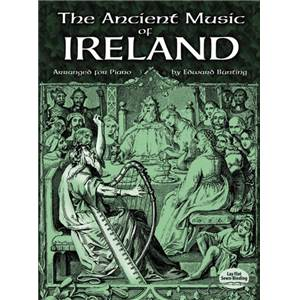 COMPILATION - THE ANCIENT MUSIC OF IRELAND (ARR. EDWARD BUNTING) PIANO