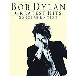 DYLAN BOB - GREATEST HITS GUITAR TAB. EDITION