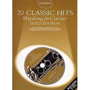 COMPILATION - GUEST SPOT 20 CLASSIC HITS PLAY ALONG FOR CLARINET GOLD EDITION + 2CD