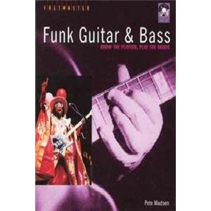 MADSEN PETE - FUNK GUITAR ET BASS KNOW THE PLAYERS PLAY THE MUSIC TAB. + CD