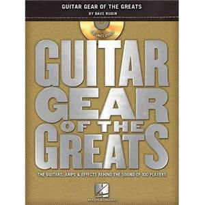RUBIN DAVE - GUITAR GEAR OF THE GREATS : THE GUITARS, AMPS AND EFFECTS BEHIND THE SOUND + CD