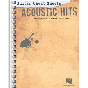 COMPILATION - GUITAR CHEAT SHEETS ACOUSTIC HITS 100 MEGA HITS IN MUSICAL SHORTHAND (SANS SOLFE