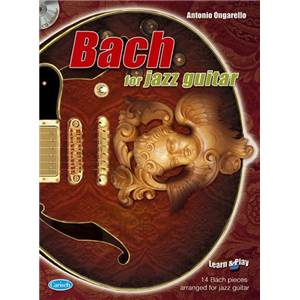 BACH JEAN SEBASTIEN - BACH FOR JAZZ GUITAR + CD