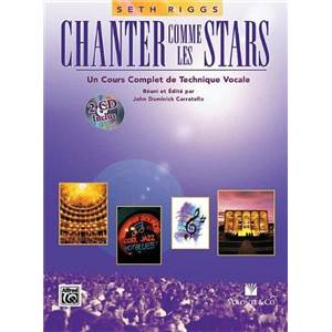RIGGS SETH - CHANTER COMME LES STARS COURS COMPLET DE TECHNIQUE VOCALE + CD TOP2012