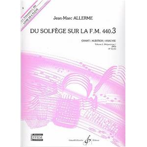 ALLERME JEAN MARC - DU SOLFEGE SUR LA F.M. 440.3 CHANT/AUDITION/ANALYSE ELEVE