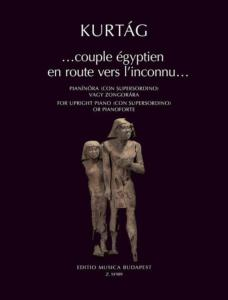 KURTAG GYORGY - ... COUPLE EGYPTIEN EN ROUTE VERS L'INCONNU ... - PIANO