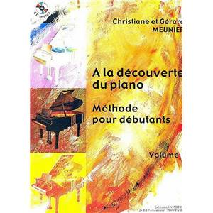 MEUNIER C ET G - A LA DECOUVERTE DU PIANO VOL.1 METHODE DEBUTANT + CD - PIANO
