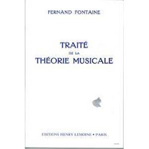 FONTAINE FERNAND - TRAITE DE LA THEORIE - THEORIE MUSICALE