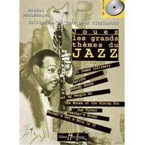 PELLEGRINO MICHEL - JOUEZ LES GRANDS THEMES DU JAZZ CLARINETTE VOL.1 + CD