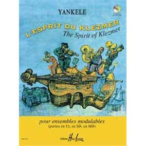 YANKELE - L'ESPRIT DU KLEZMER + CD - ENSEMBLE MODULABLE (CONDUCTEUR ET PARTIES)