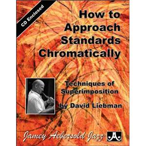 LIEBMAN DAVID - HOW TO APPROACH STANDARDS CHROMATICALLY + CD