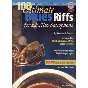 GORDON ANDREW D. - 100 ULTIMATE BLUES RIFFS FOR EB INSTRUMENTS ALTO SAX + CD