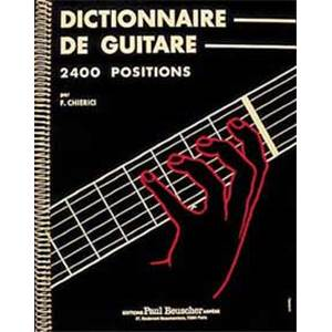 CHIERICI F. - DICTIONNAIRE DE LA GUITARE 2400 POSITIONS