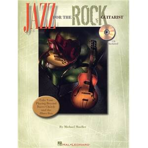 MUELLER MICHAEL - JAZZ FOR THE ROCK GUITARIST TAB. + CD
