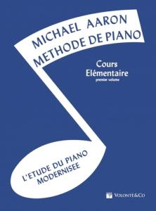 AARON MICHAEL - METHODE DE PIANO : COURS ELEMENTAIRE 1ER VOLUME EN FRANCAIS