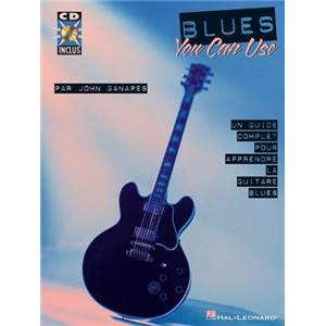 GANAPES JOHN - BLUES YOU CAN USE GUIDE COMPLET POUR APPRENDRE LA GUITARE BLUES + CD