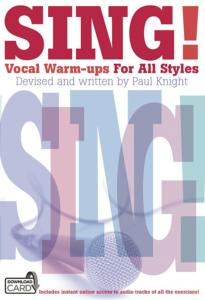 KNIGHT PAUL - SING! VOCAL WARM-UPS FOR ALL STYLES + DOWNLOAD CARD