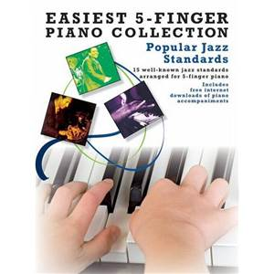 COMPILATION - EASIEST 5 FINGER PIANO COLLECTION : POPULAR JAZZ STANDARDS