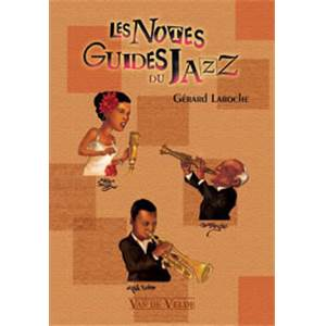 LAROCHE GERARD - LES NOTES GUIDES DU JAZZ
