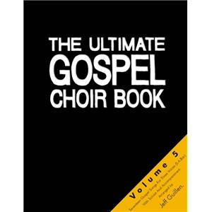 COMPILATION - ULTIMATE GOSPEL CHOIR VOL.VOL.5 S.A.B./S.A.T.B. + PIANO