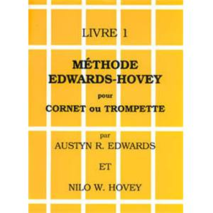 HOVEY EDWARDS - METHODE POUR CORNET/TROMPETTE VOL.1