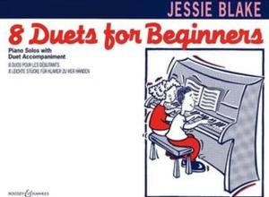 BLAKE JESSIE - EIGHT DUETS FOR BEGINNERS - PIANO A QUATRE MAINS