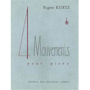 KURTZ EUGENE - MOUVEMENTS (4) - PIANO
