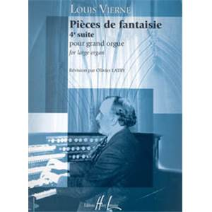 VIERNE LOUIS - PIECES DE FANTAISIE OP.55 SUITE N°4 - ORGUE