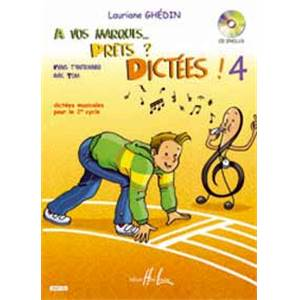 GHEDIN LAURIANE - A VOS MARQUES.. PRETS ? DICTEES ! VOL.4 + CD - DICTEES MUSICALES