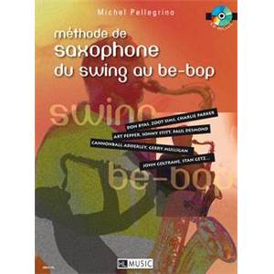 PELLEGRINO MICHEL - LE SAXOPHONE DU SWING AU BE BOP + CD