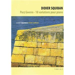 SQUIBAN DIDIER - PORZ GWENN PIANO RE EDITION 2012