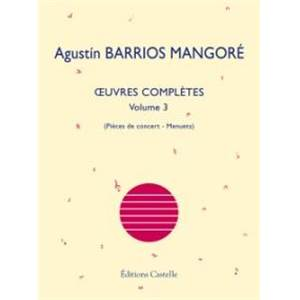 BARRIOS MANGORE AGUSTIN - OEUVRES COMPLETES POUR GUITARE VOL.3