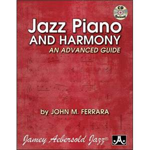 FERRARA JOHN - JAZZ PIANO AND HARMONY AN ADVANCED GUIDE + CD