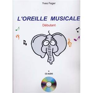 FEGER YVES - L'OREILLE MUSICALE + CD