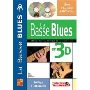 BIOTEAU GILLES - LA BASSE BLUES EN 3D METHODE PRATIQUE + CD + DVD
