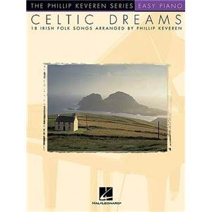 KEVEREN PHILLIP - EASY PIANO SOLOS CELTIC DREAMS Épuisé