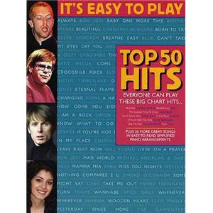 COMPILATION - IT'S EASY TO PLAY TOP 50 HITS PIANO FACILE/ VOIX / GUITARE