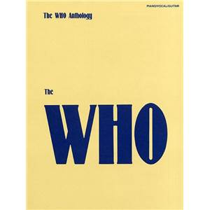 WHO THE - ANTHOLOGY PIANO/ VOCAL/GUITAR