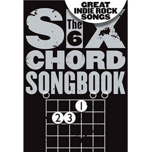 COMPILATION - THE 6 CHORD SONGBOOK GREAT INDIE ROCK SONGS