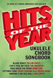 COMPILATION - UKULELE CHORD SONGBOOK HITS OF THE YEAR 2015