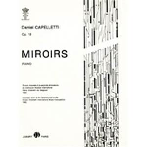 CAPELLETTI DANIEL - MIROIRS - PIANO
