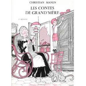MANEN CHRISTIAN - CONTES DE GRAND-MERE VOL.1 - PIANO