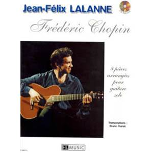CHOPIN FREDERIC / LALANNE - PIECES (8) POUR GUITARE + CD