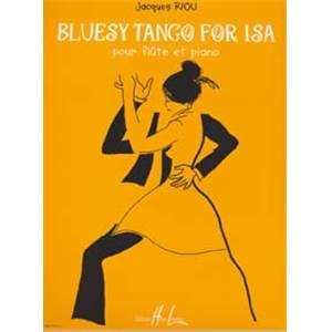 RIOU JACQUES - BLUESY TANGO FOR ISA - FLUTE ET PIANO