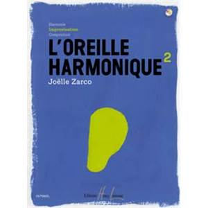 ZARCO JOELLE - L'OREILLE HARMONIQUE VOL.2 IMPROVISATION + CD - FORMATION MUSICALE
