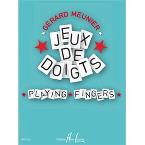 MEUNIER GERARD - JEUX DE DOIGTS - PLAYING FINGERS - PIANO