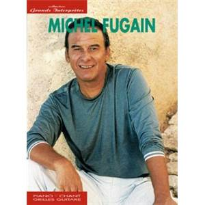 FUGAIN MICHEL - GRANDS INTERPRETES P/V/G